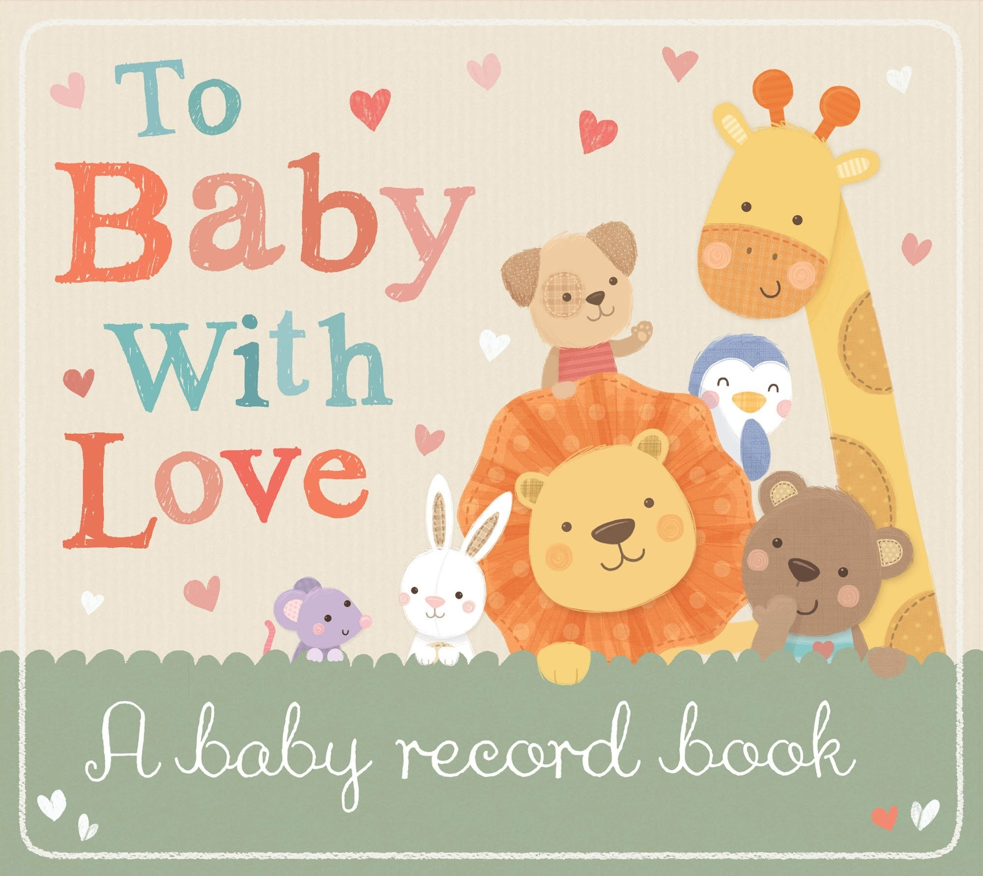 To Baby With love  - a baby record book